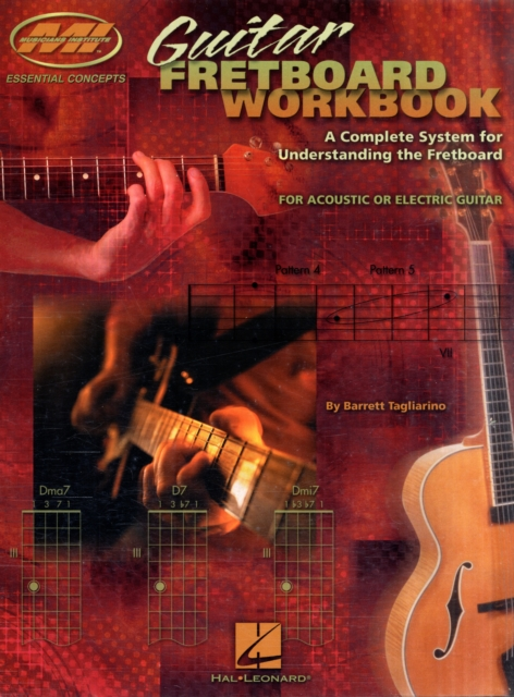 Guitar Fretboard Workbook: A Complete System for Understanding the Fretboard for Acoustic or Electric Guitar by Barrett Tagliarino, ISBN: 9780634049019