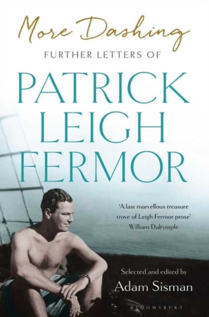 More DashingFurther Letters of Patrick Leigh Fermor