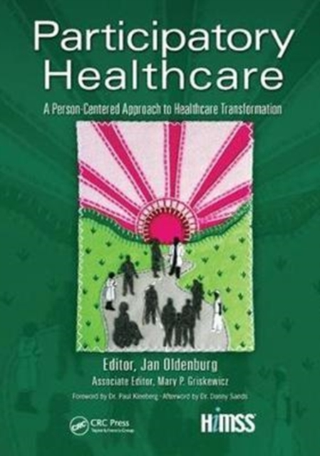 Participatory Healthcare: A Person-Centered Approach to Healthcare Transformation