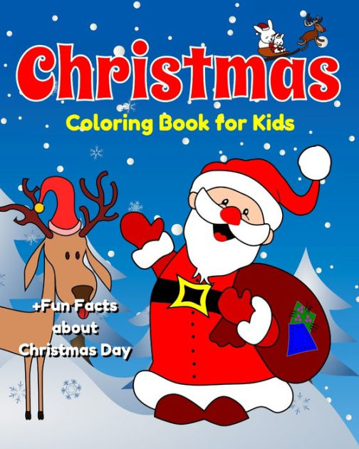 christmas coloring book for kids fun facts about christmas day super fun christmas activity