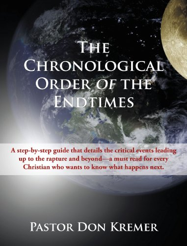 The Chronological Order of the End Times: A step-by-step guide that details the critical events leading up to the rapture and beyond-a must read for ... who wants to know what happens next.