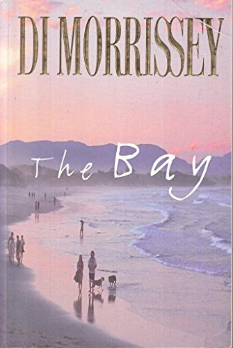 The Bay by Di Morrissey, ISBN: 9780732911133