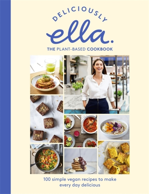 Deliciously Ella - The New Book!Plant-based recipes - from our kitchen to yours by Ella Mills (Woodward), ISBN: 9781473639218