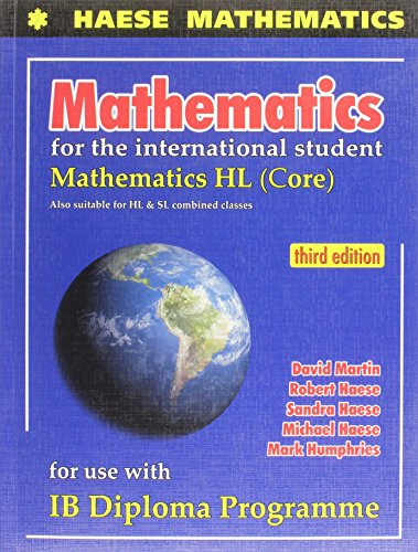 MATHS FOR INTERNATIONAL STUDENTS HL CORE by Robert Haese, Sandra Haese, Michael Haese, Mark Humphries, ISBN: 9781921972119