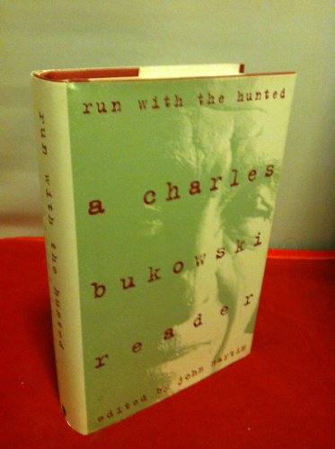 Run With The Hunted: A Charles Bukowski Reader by Charles; Martin, John, Ed. Bukowski, ISBN: 9780061366307
