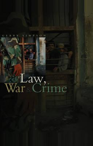 Law, War and Crime by Gerry J. Simpson, ISBN: 9780745630236
