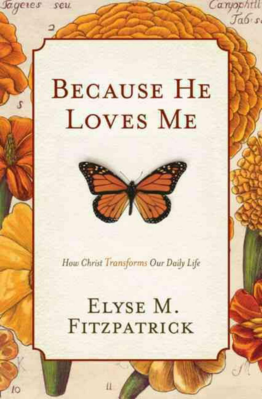 Because He Loves Me by Elyse M. Fitzpatrick, ISBN: 9781433519512