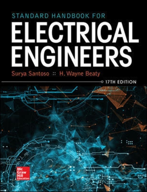 Std Hdbk Elecl Engnrs 17EStandard Handbook for Electrical Engineers by Santoso, ISBN: 9781259642586
