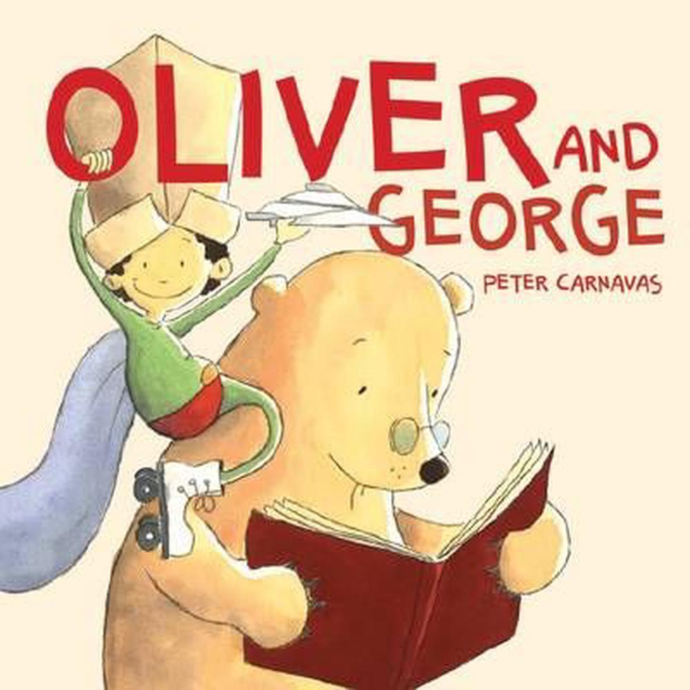 Oliver and George by Peter Carnavas, ISBN: 9781925059083