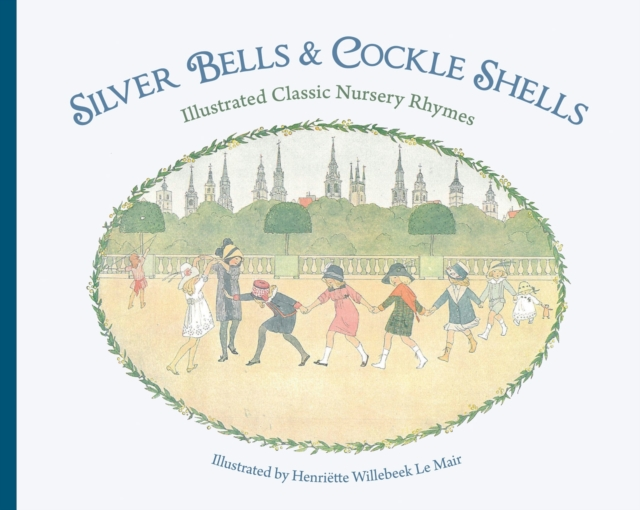 Silver Bells and Cockle Shells by H. Willebeek le Mair, ISBN: 9781782500056