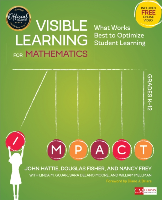 Visible Learning for Mathematics, Grades K-12: What Works Best to Optimize Student Learning by John A Hattie, ISBN: 9781506362946