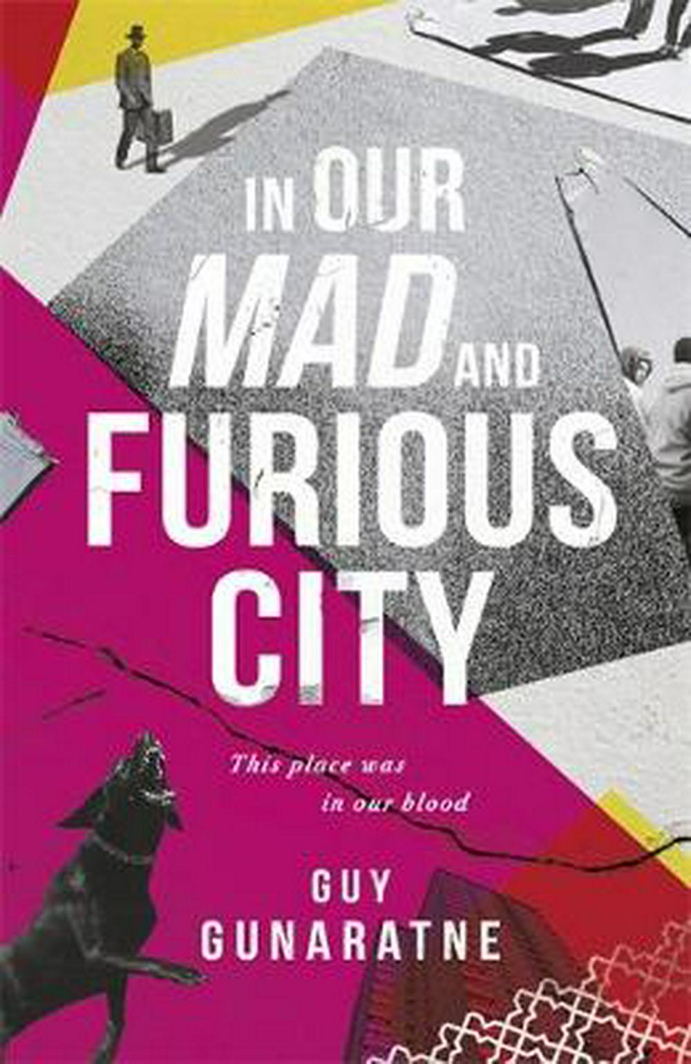 In Our Mad and Furious City by Guy Gunaratne, ISBN: 9781472250209