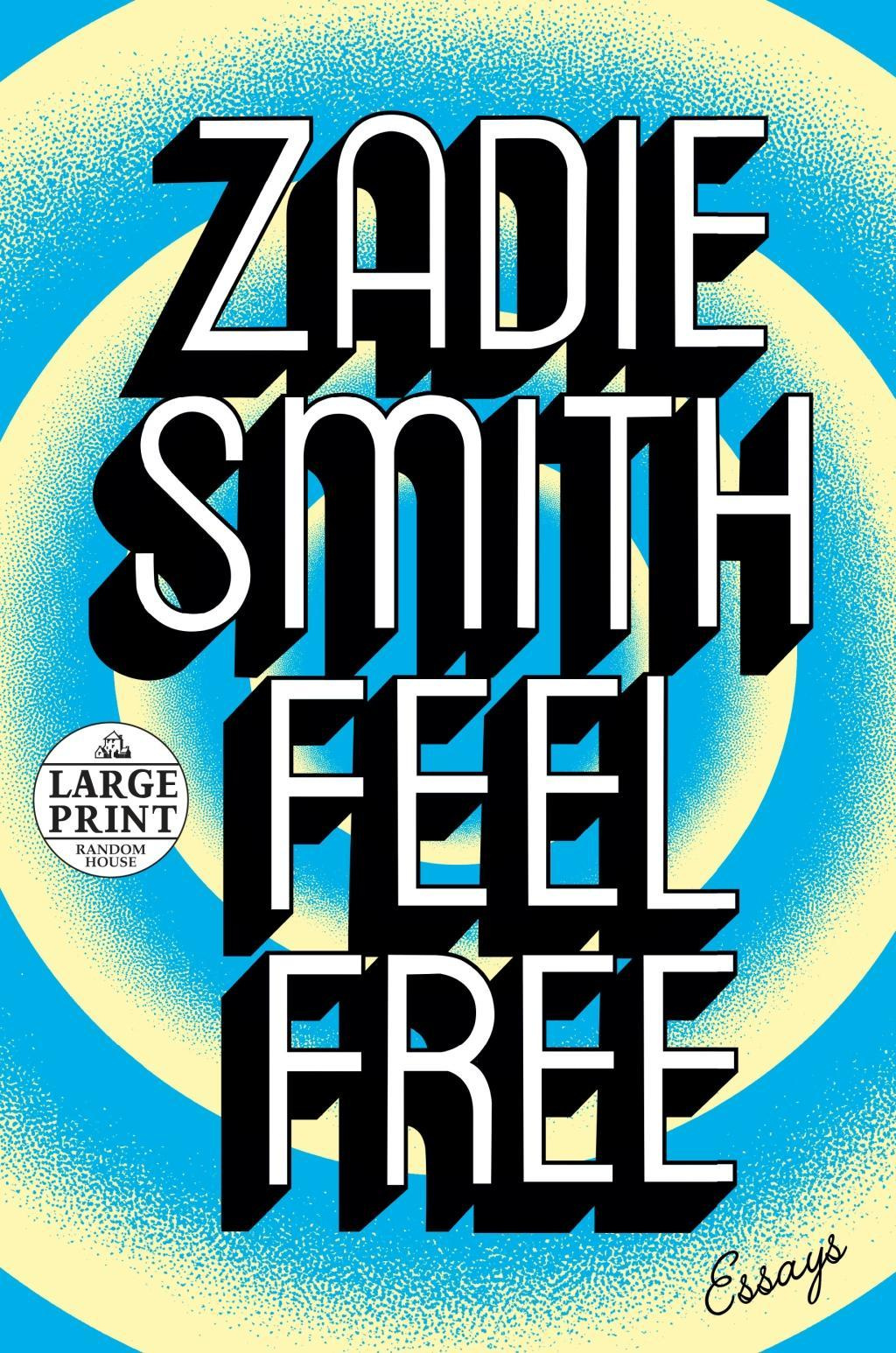 Feel Free by Zadie Smith, ISBN: 9780525589280