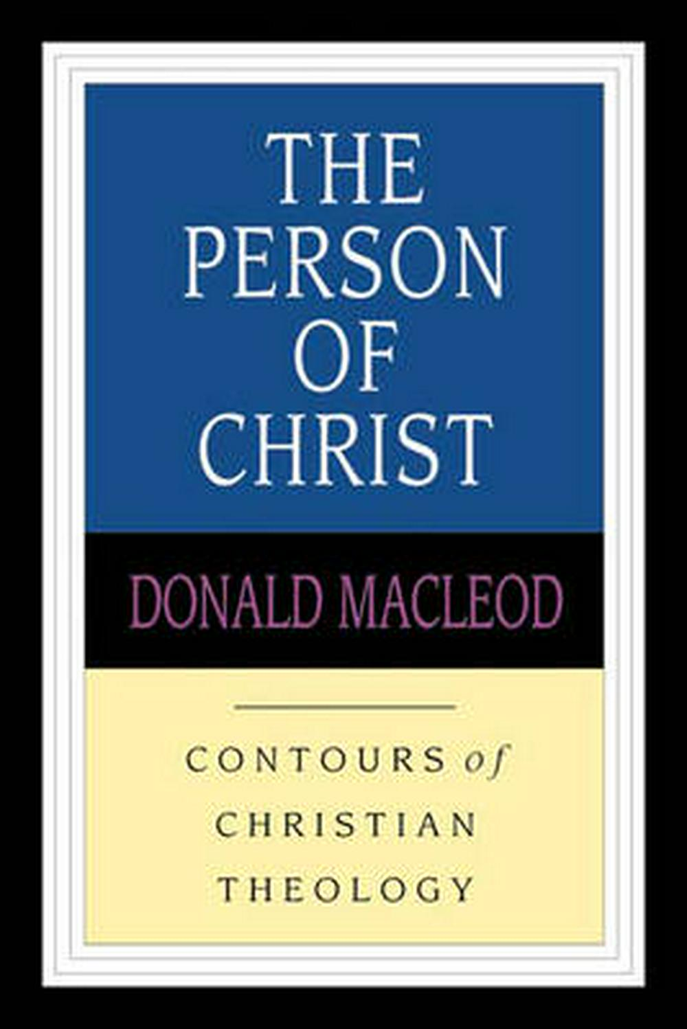 Person of Christ by Donald MacLeod, ISBN: 9780851118963