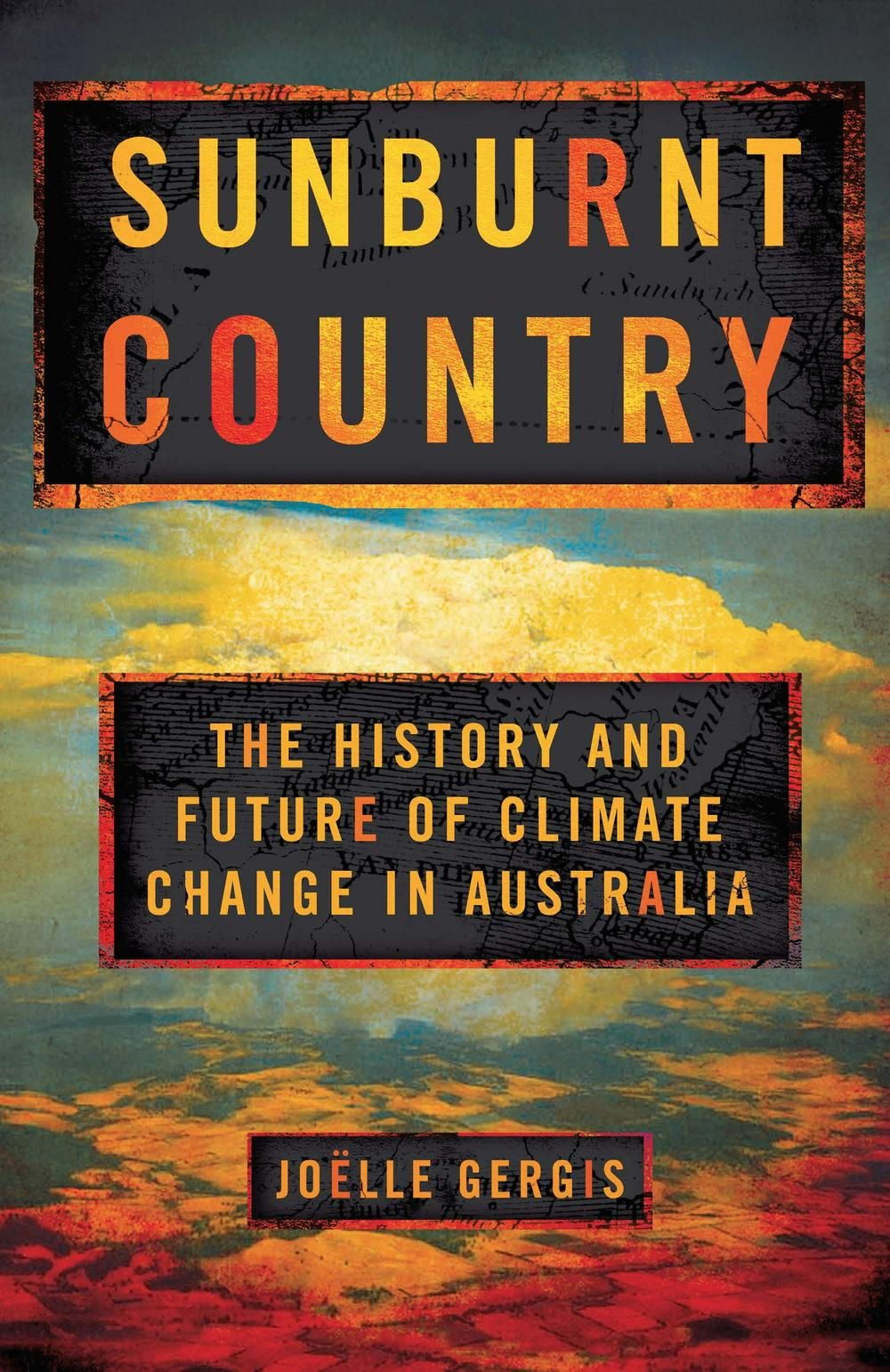 Sunburnt CountryThe History and Future of Climate Change in Aus...
