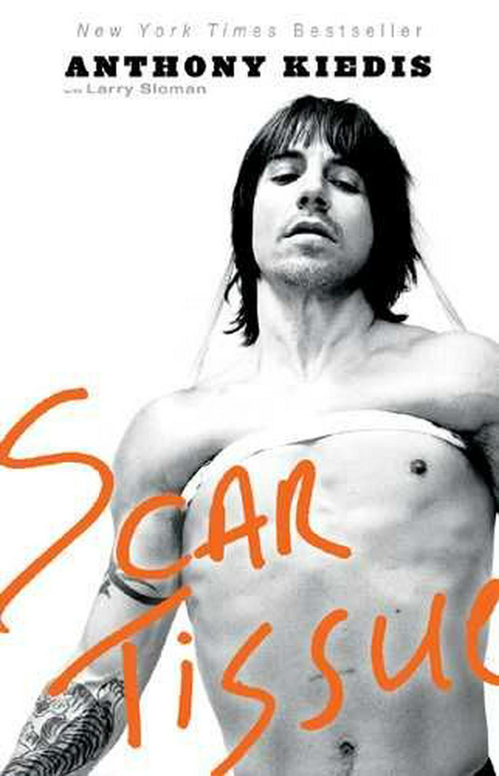 Scar Tissue by Anthony Kiedis, ISBN: 9781401307455