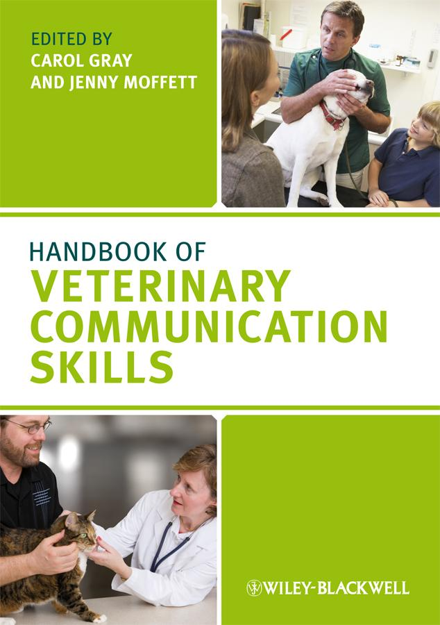 Handbook of Veterinary Communication Skills by Carol Gray, ISBN: 9781118699706