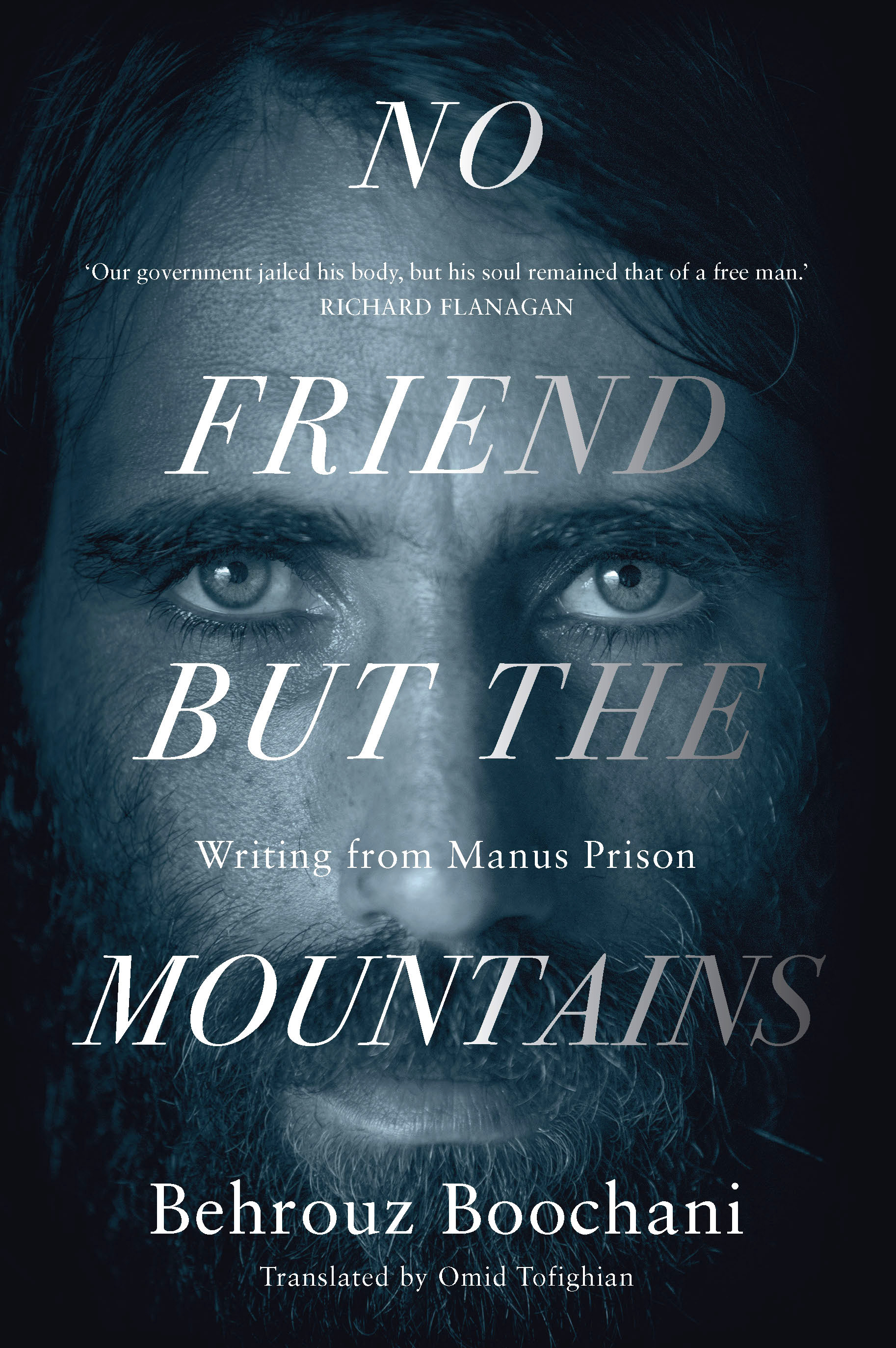 No Friend But the Mountains: Writing from Manus Prison by Behrouz Boochani, Omid Tofighian, ISBN: 9781760555382