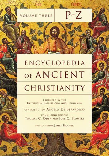 Encyclopedia of Ancient Christianity, Vol. 3. P-Z