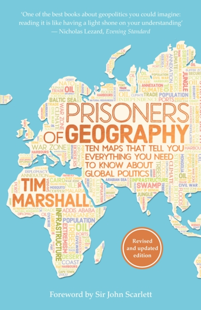 Prisoners of Geography: Ten Maps That Tell You Everything You Need to Know About Global Politics by Tim Marshall, ISBN: 9781783962433