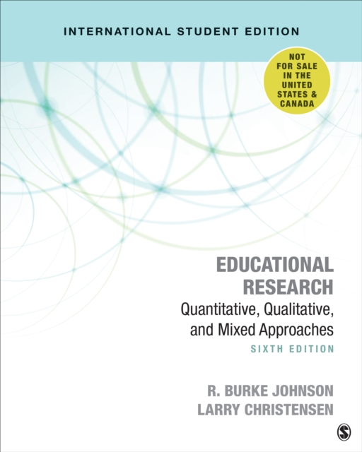 Educational Research: Quantitative, Qualitative, and Mixed Approaches by R. (Robert) Burke Johnson, ISBN: 9781506386591