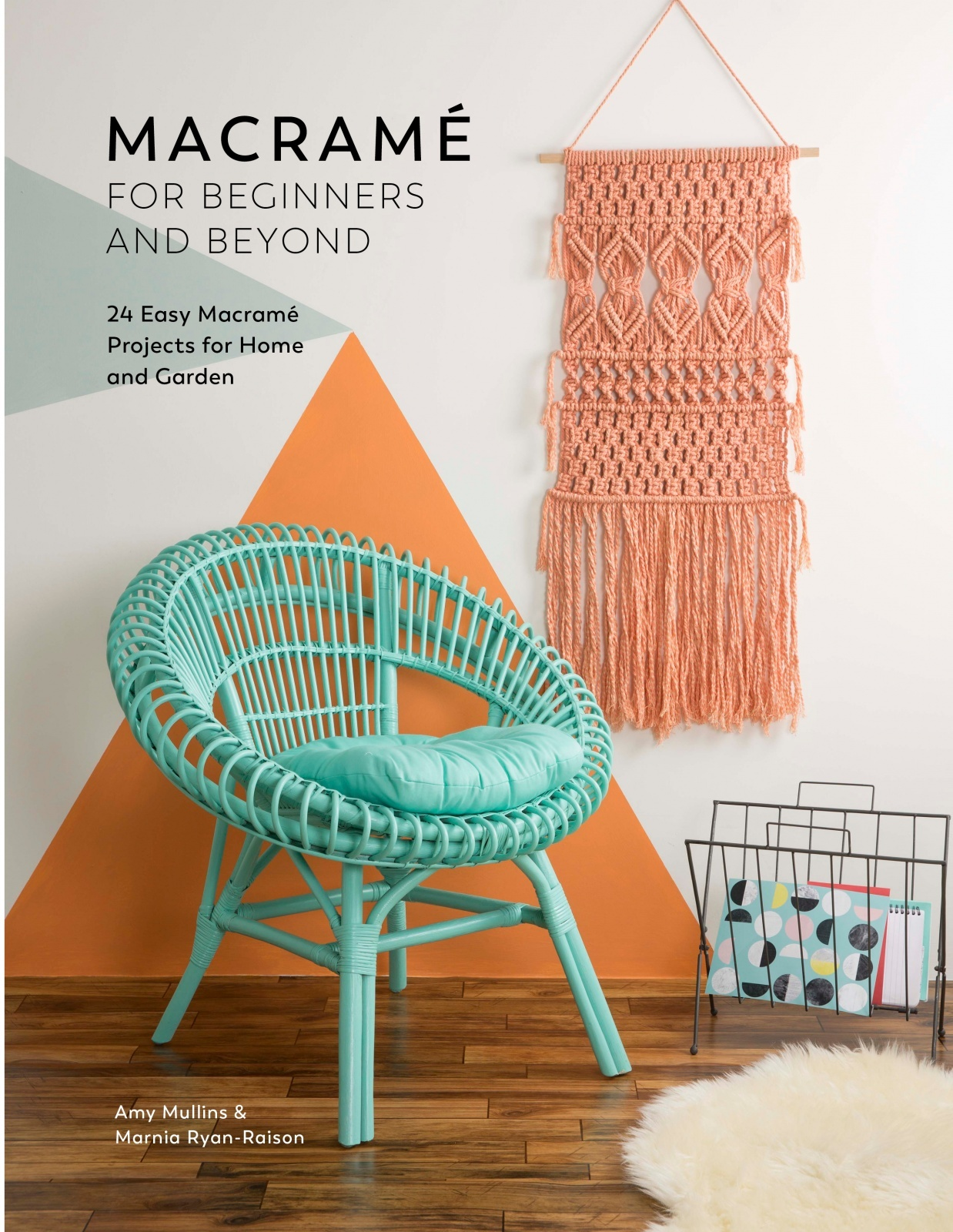 Macramé for Beginners and Beyond by Amy Mullins, ISBN: 9781446306635