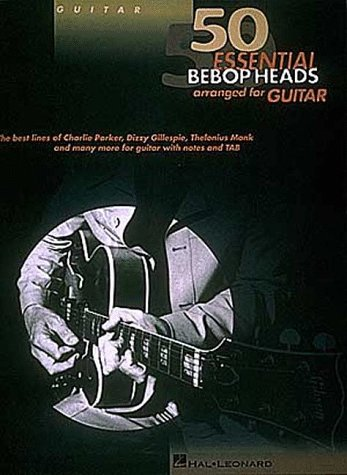 50 Essential Bebop Heads Arranged for Guitar by Unknown, ISBN: 9780793558711