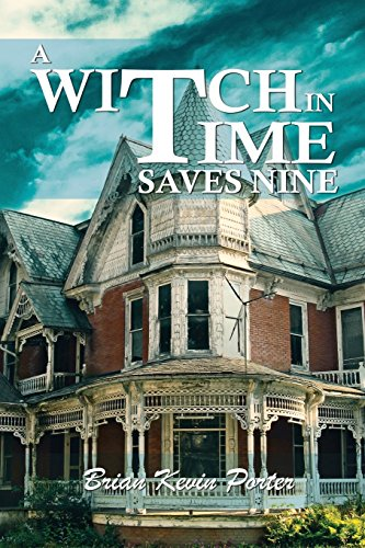 A Witch in Time Saves Nine by Brian Kevin Porter, ISBN: 9781786932280