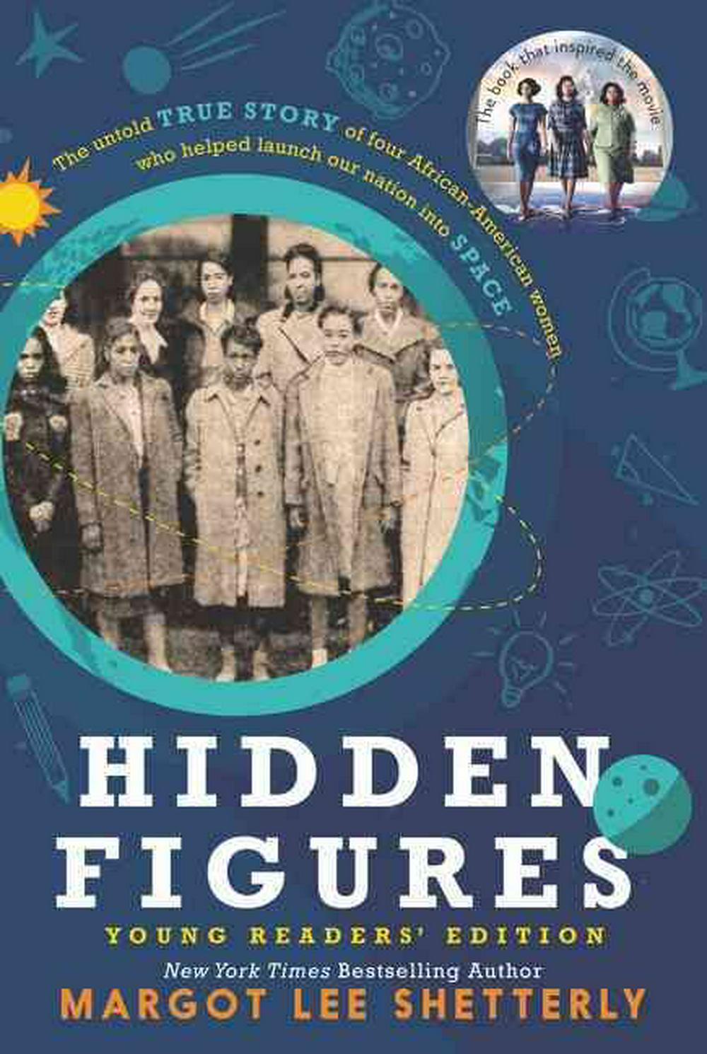 Hidden Figures (Young Readers' Edition) by Margot Lee Shetterly, ISBN: 9780062662378