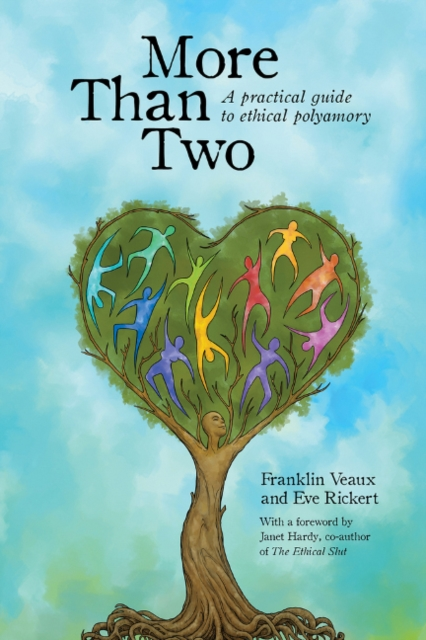 More Than Two: A Practical Guide to Ethical Polyamory by Franklin Veaux, ISBN: 9780991399703
