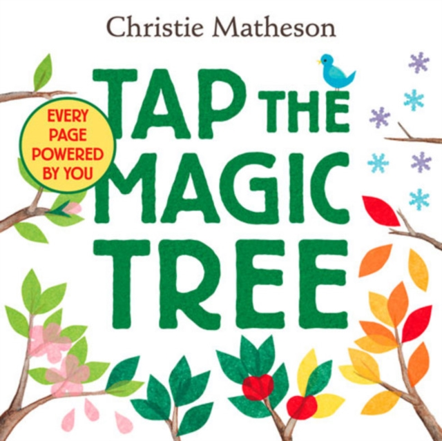 Tap the Magic Tree by Christie Matheson, ISBN: 9780062274465