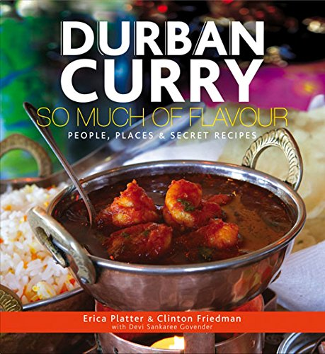 Cover Art for Durban Curry, So Much of FlavourPeople, Places & Secret Recipes, ISBN: 9780620609814