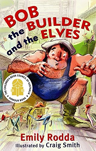 Bob the Builder and the Elves by Emily Rodda, ISBN: 9780733314841