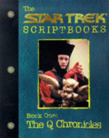 Star Trek - the Next Generation: the Q Chronicles - the Q Script: Book 1 by Gene Roddenberry, ISBN: 9780671034467