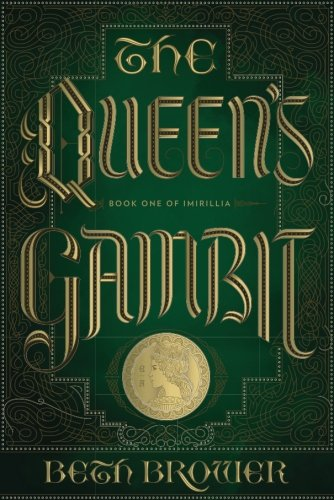 The Queen's Gambit: Book One of Imirillia: Volume 1 (The Books of Imirillia)
