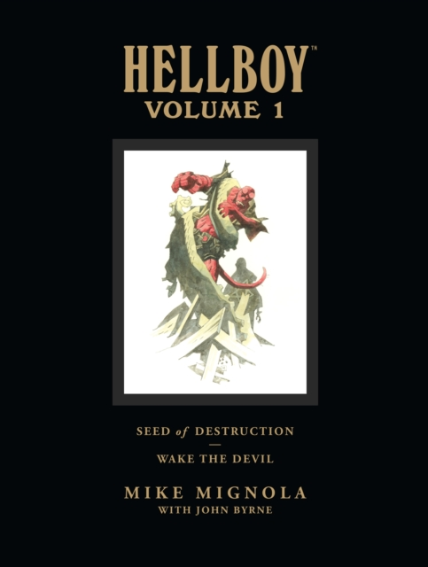 Hellboy Library Volume 1: Seed Of Destruction And Wake The Devil by Mike Mignola, ISBN: 9781593079109