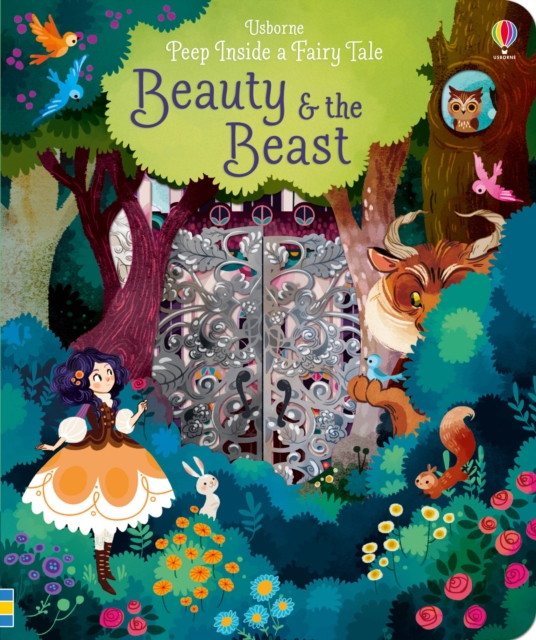 Peep Inside a Fairy Tale: Beauty & The Beast by Anna Milbourne, ISBN: 9781474920544