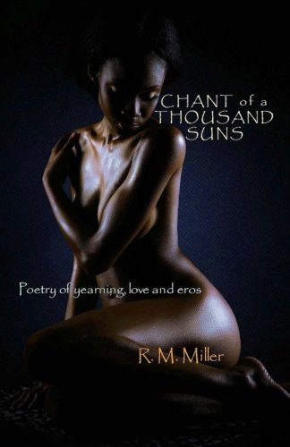 Chant of a Thousand Suns: Poetry of yearning, love and eros