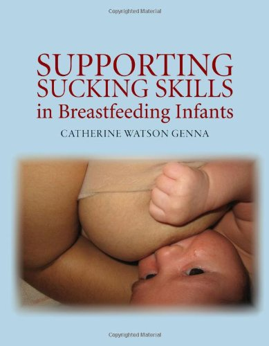 Supporting Sucking Skills in Breastfeeding Infants by Catherine Watson Genna, ISBN: 9780763740375