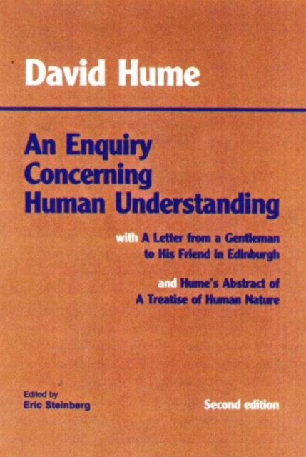 an examination of an enquiry concerning human understanding by david hume Cause and effect in david hume's an enquiry concerning human understanding in an enquiry concerning human understanding, david hume states, there is not, in any single, particular instance of cause and effect, any thing which can suggest the idea of power or necessary connexion (hume, 1993: 41.