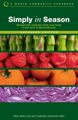 Simply in Season by Mary Beth Lind, ISBN: 9780836194944