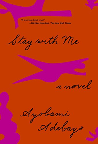 Stay with Me by Ayobami Adebayo, ISBN: 9780451494603