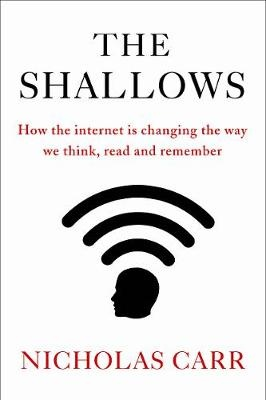 the negative effects of the internet on human brain in the shallows a book by nicholas carr The human brain is almost infinitely malleable people used to think that our mental meshwork, the dense connections formed among the 100 billion or so neurons inside our skulls, was largely fixed.