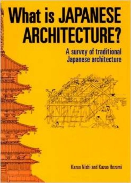 What is Japanese Architecture? by Kazuo Nishi, ISBN: 9781568364124