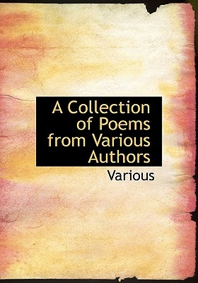 collection of poems by various authors essay This beautiful essay tells the story of the author, his son, and their traditional stay at a placid lake hidden with his usual wit, hitchens shares various examples of people who died because of their this suicidally beautiful essay will teach you a lot about the appreciation of life it's a collection of.