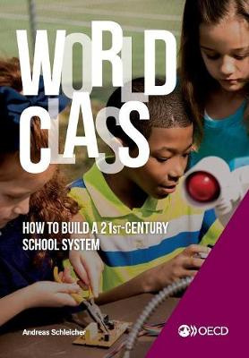 Strong Performers and Successful Reformers in Education World Class: How to Build a 21st-Century School System