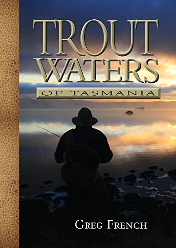 Trout Waters of Tasmania by Greg French, ISBN: 9781865131900