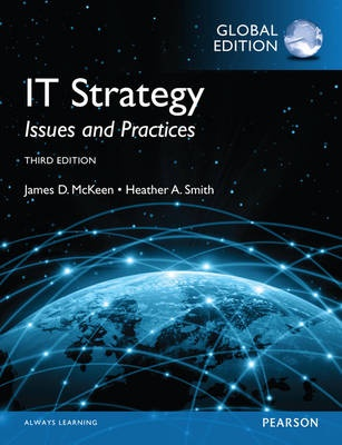 IT Strategy: Issues and Practices by James D McKeen, ISBN: 9781292080260