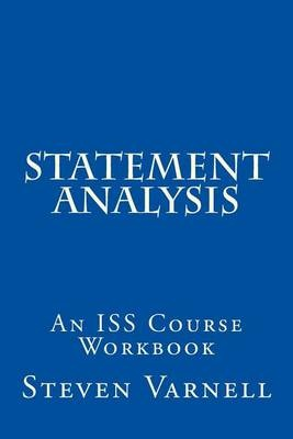 Statement Analysis: An ISS Course Workbook by Steven Varnell, ISBN: 9780985382124