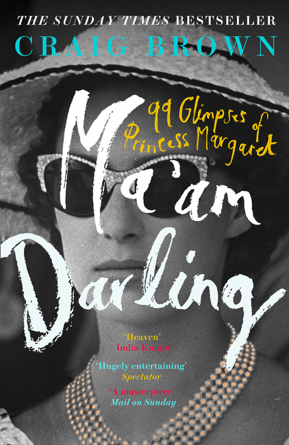 Ma'am Darling: 99 Glimpses of Princess Margaret by Craig Brown, ISBN: 9780008203634